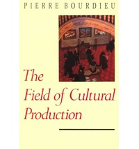 'The Field of Cultural Production' by Pierre Bourdieu