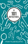 http://www.andotherstories.org/book/101-detectives/