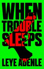 When Trouble Sleeps